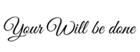Your Will be done logo