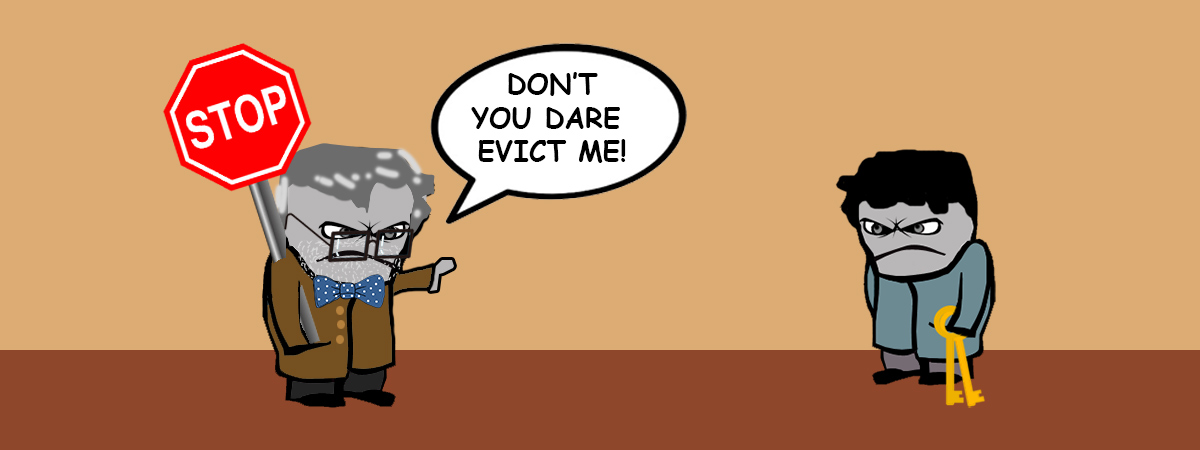 My Tenant Doesn't Want Me To Evict Him